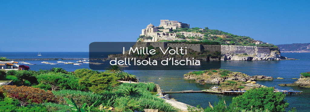 I Mille Volti dell'Isola d'Ischia