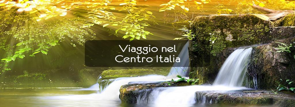 Viaggio nel Centro Italia