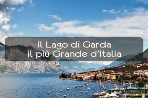 Il Lago di Garda, il più Grande d'Italia
