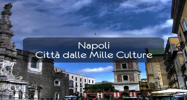 Napoli – Città dalle Mille Culture