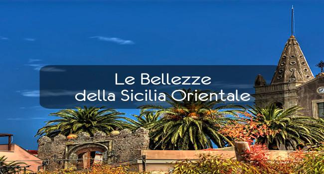 Le Bellezze della Sicilia Orientale